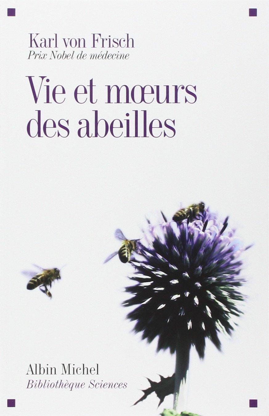 C1 vie et moeurs des abeilles - Von Frisch