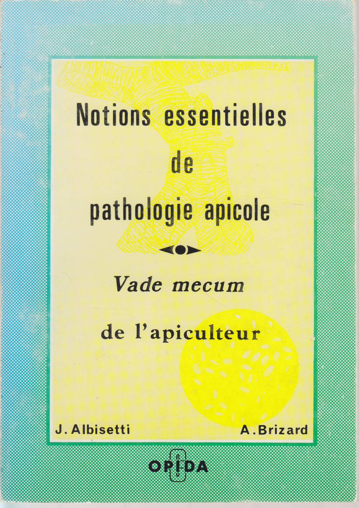 C4 Notions essentielles de pathologie apicole - Brizhard